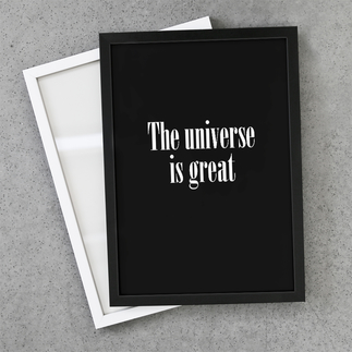 The universe is great